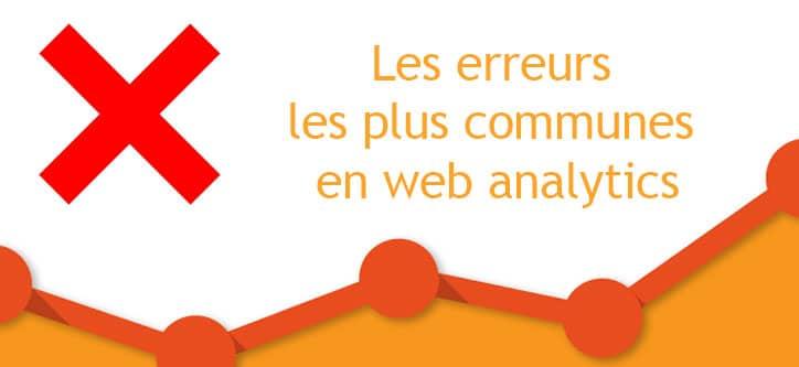 Les 4 erreurs les plus communes en webanalytics dans l'entreprise